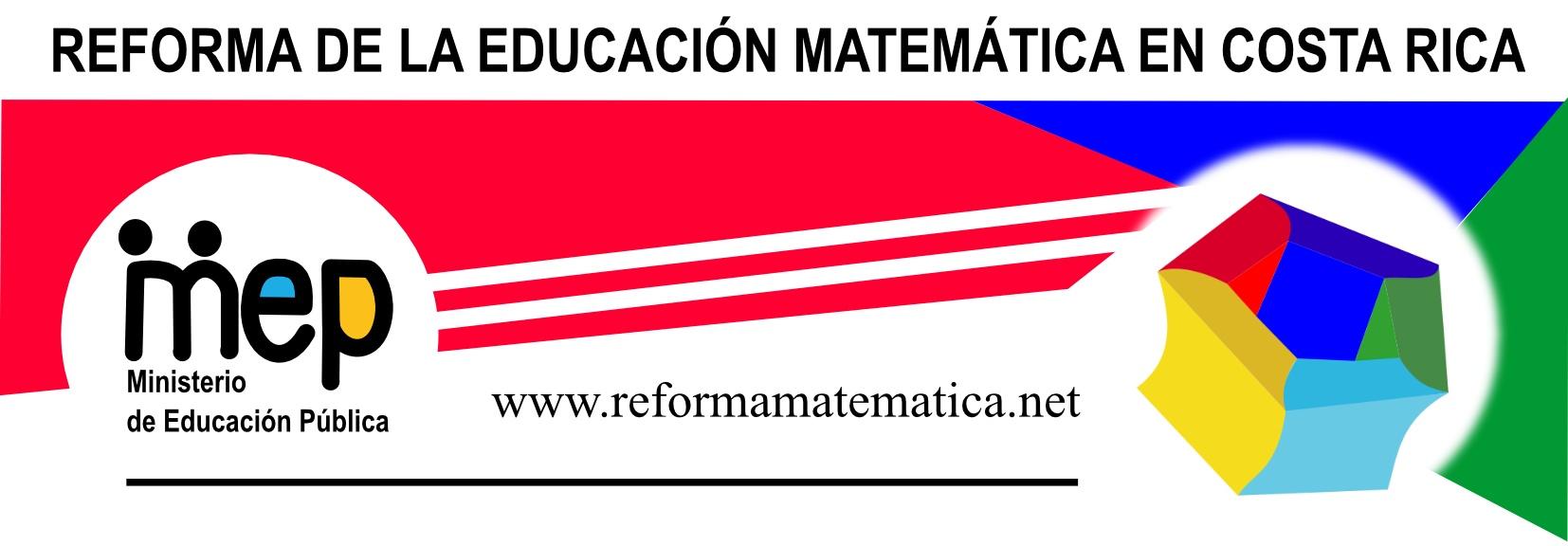 REFORMA DE LA EDUCACIÓN MATEMATICA EN COSTA RICA